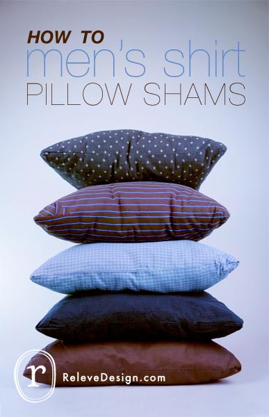 how to dress shirt pillow sham in 6 easy steps relev design. Black Bedroom Furniture Sets. Home Design Ideas
